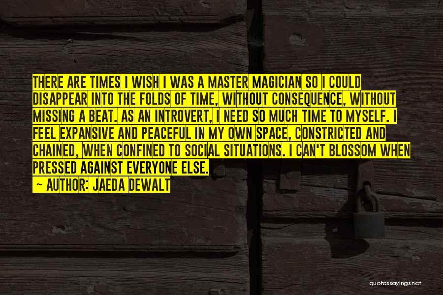 Need My Space Quotes By Jaeda DeWalt