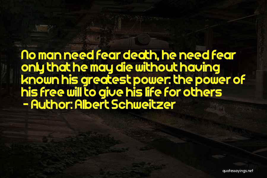 Need No Man Quotes By Albert Schweitzer