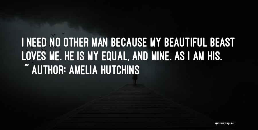 Need No Man Quotes By Amelia Hutchins