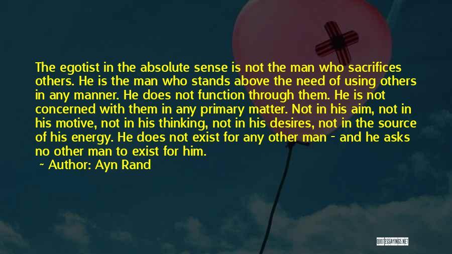 Need No Man Quotes By Ayn Rand