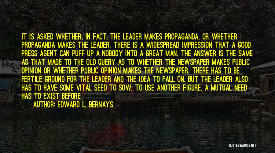 Need No Man Quotes By Edward L. Bernays