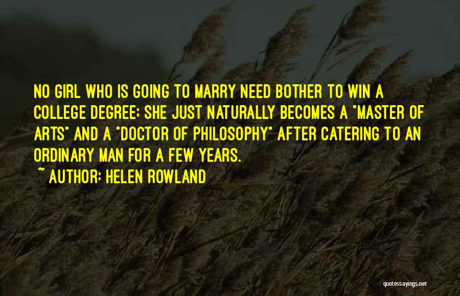 Need No Man Quotes By Helen Rowland