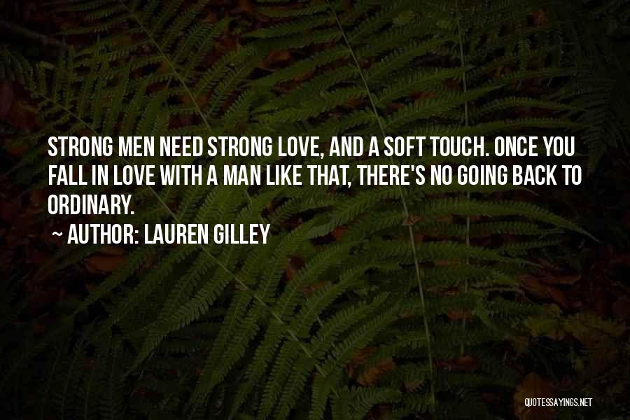 Need No Man Quotes By Lauren Gilley