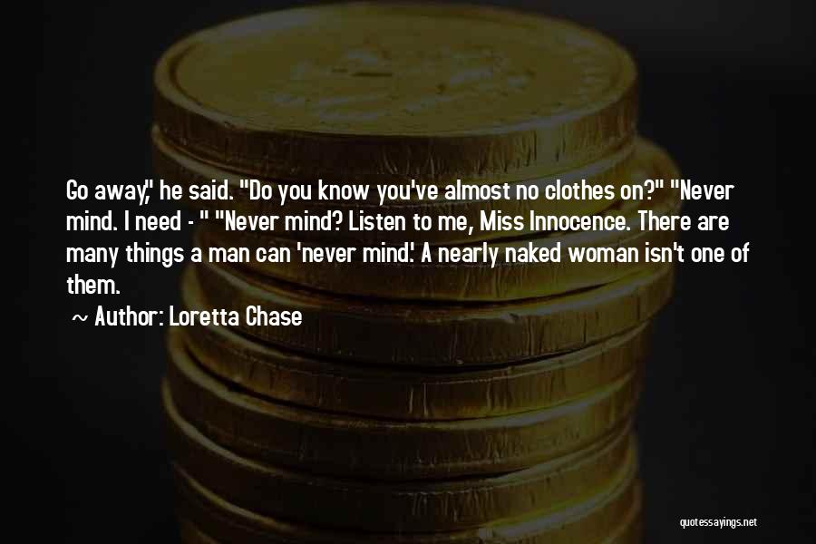 Need No Man Quotes By Loretta Chase
