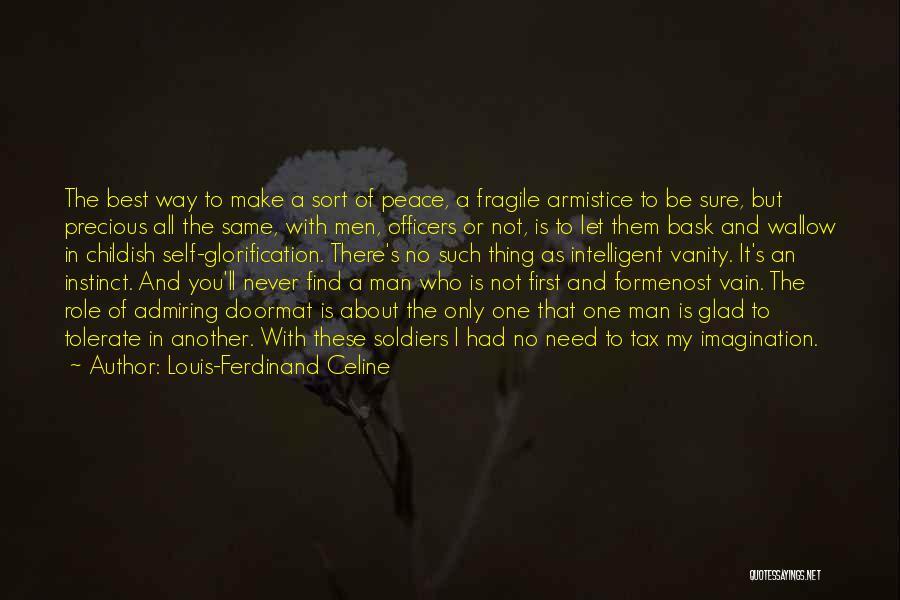 Need No Man Quotes By Louis-Ferdinand Celine