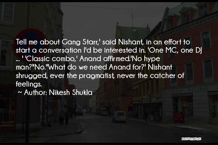 Need No Man Quotes By Nikesh Shukla