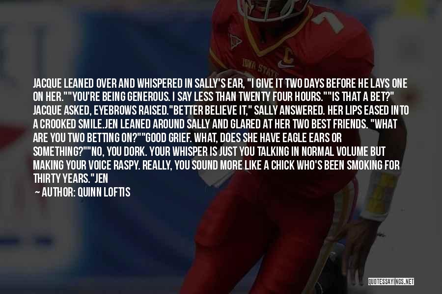Need No Man Quotes By Quinn Loftis