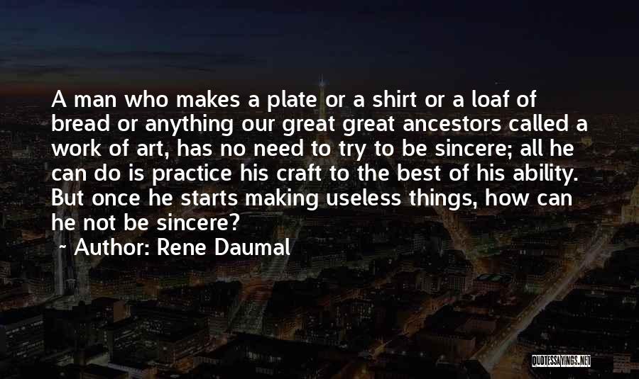 Need No Man Quotes By Rene Daumal