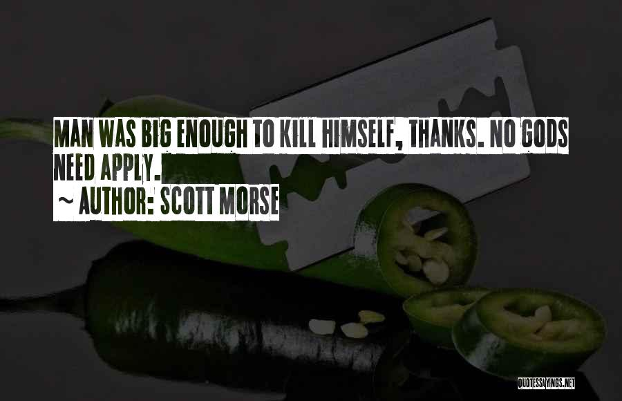 Need No Man Quotes By Scott Morse