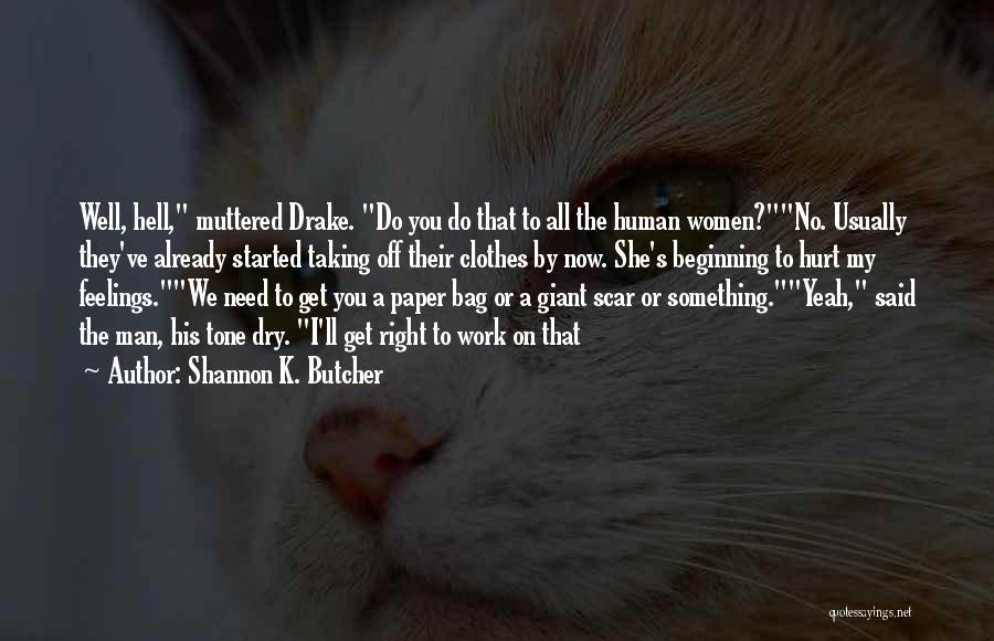 Need No Man Quotes By Shannon K. Butcher