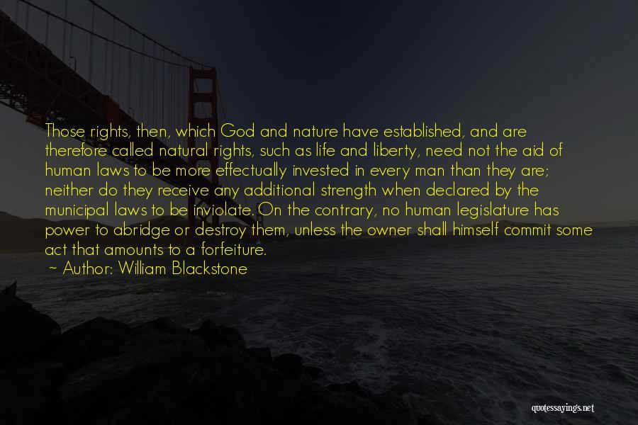 Need No Man Quotes By William Blackstone