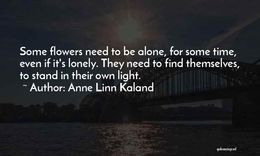 Need To Be Lonely Quotes By Anne Linn Kaland