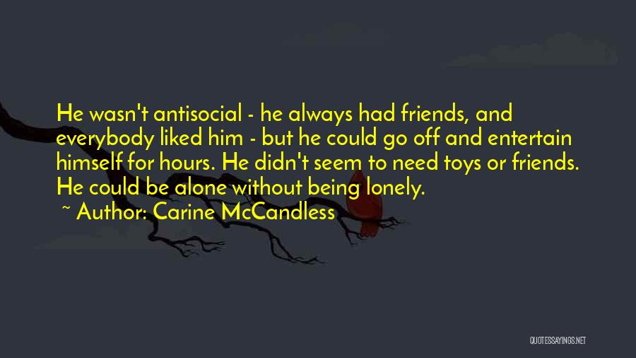 Need To Be Lonely Quotes By Carine McCandless