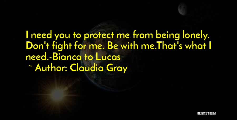 Need To Be Lonely Quotes By Claudia Gray