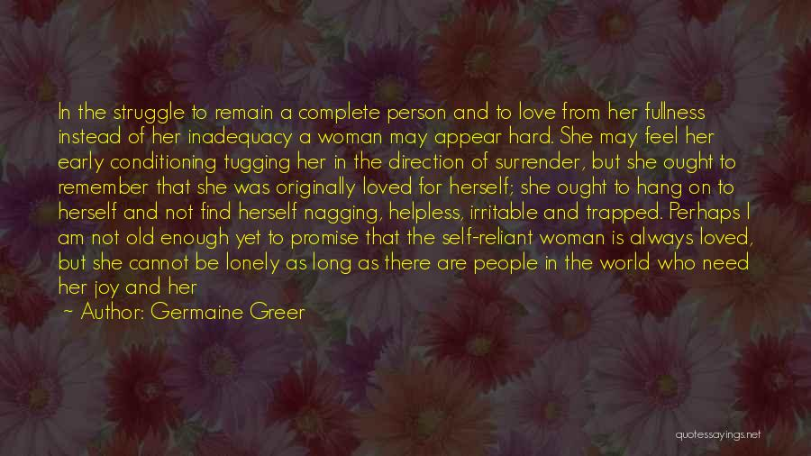 Need To Be Lonely Quotes By Germaine Greer