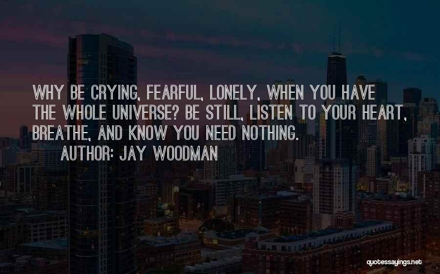 Need To Be Lonely Quotes By Jay Woodman