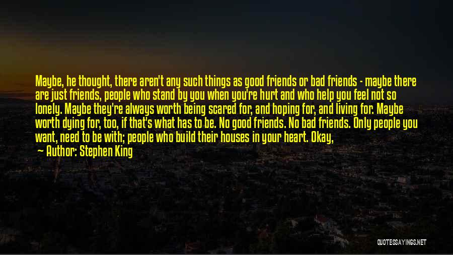 Need To Be Lonely Quotes By Stephen King