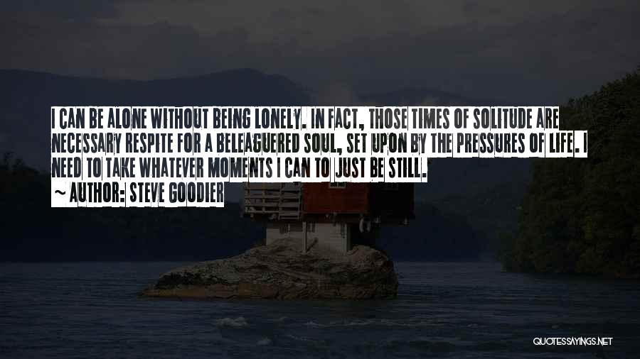 Need To Be Lonely Quotes By Steve Goodier