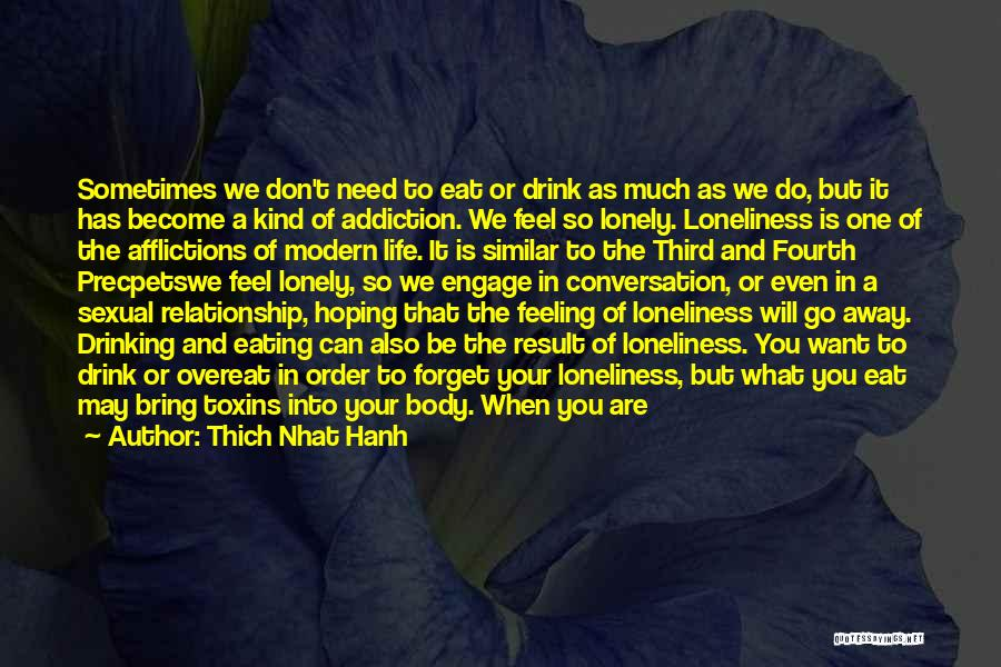 Need To Be Lonely Quotes By Thich Nhat Hanh