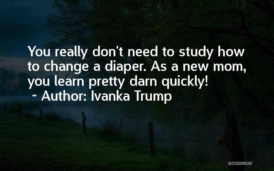 Need U Mom Quotes By Ivanka Trump
