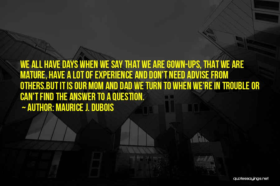 Need U Mom Quotes By Maurice J. Dubois