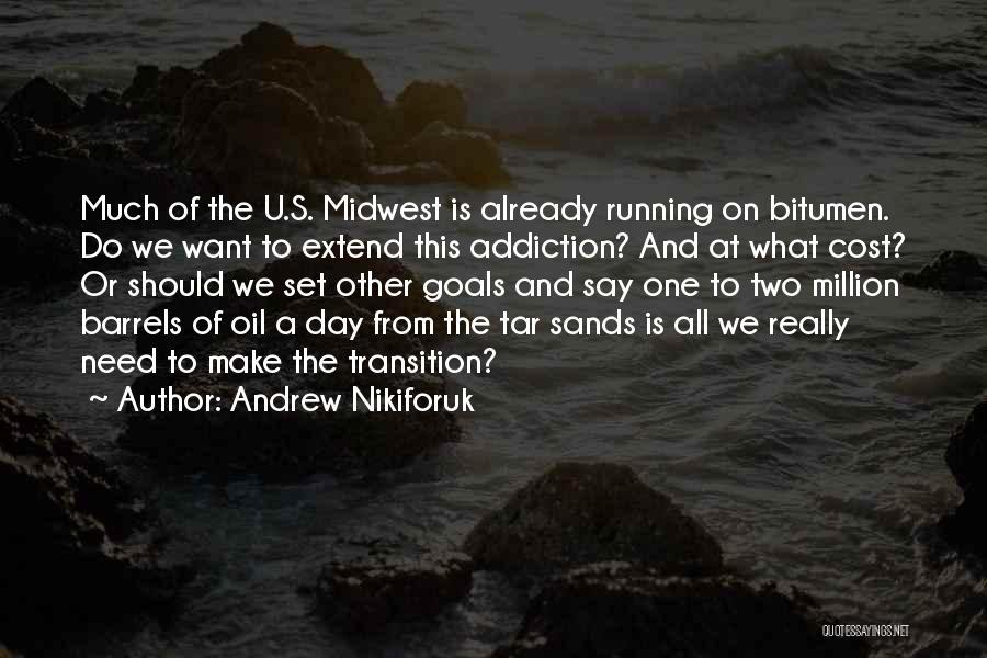 Need U Quotes By Andrew Nikiforuk