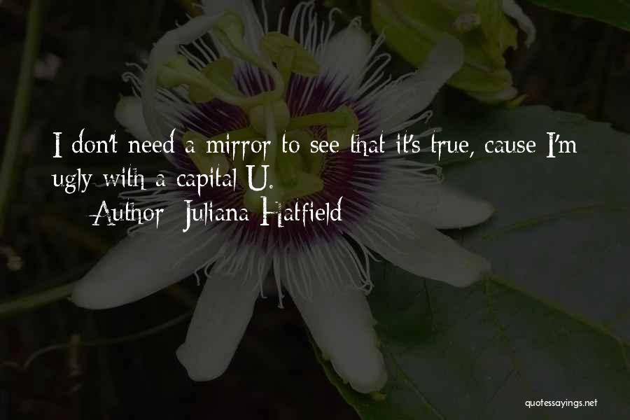 Need U Quotes By Juliana Hatfield