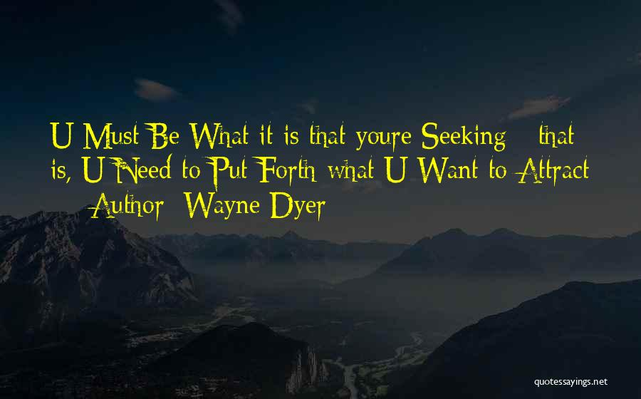 Need U Quotes By Wayne Dyer