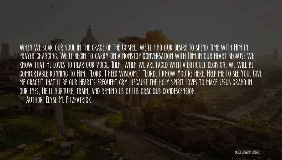 Need You Lord Quotes By Elyse M. Fitzpatrick