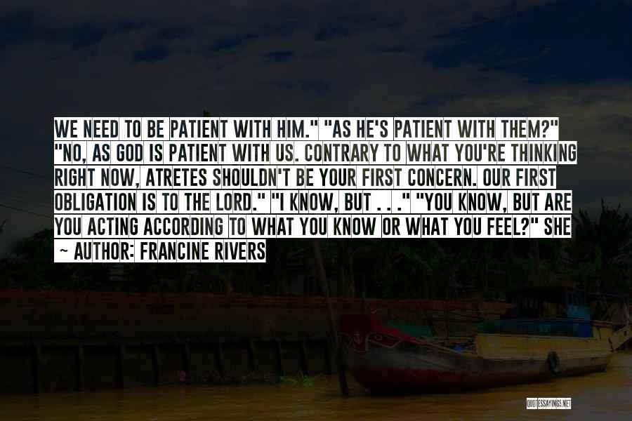 Need You Lord Quotes By Francine Rivers