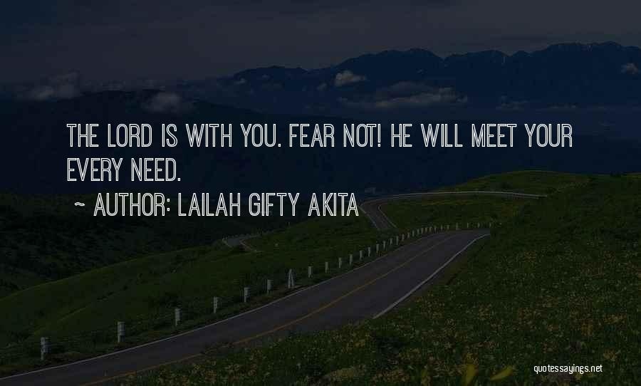 Need You Lord Quotes By Lailah Gifty Akita