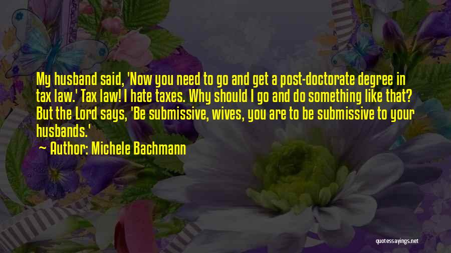 Need You Lord Quotes By Michele Bachmann