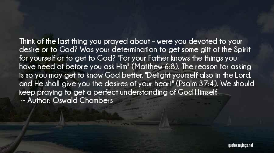 Need You Lord Quotes By Oswald Chambers