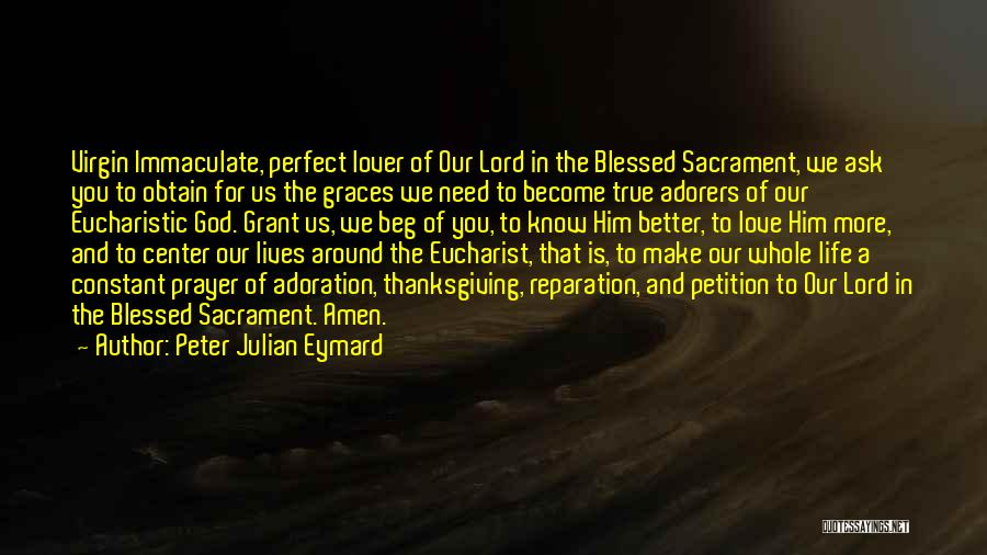 Need You Lord Quotes By Peter Julian Eymard