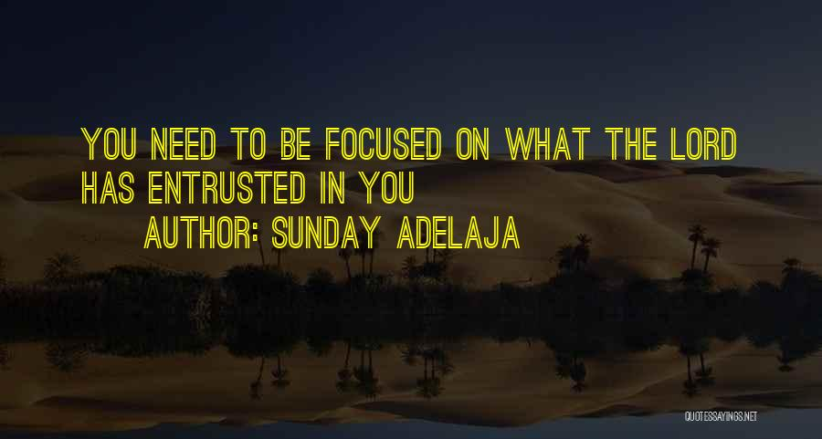 Need You Lord Quotes By Sunday Adelaja