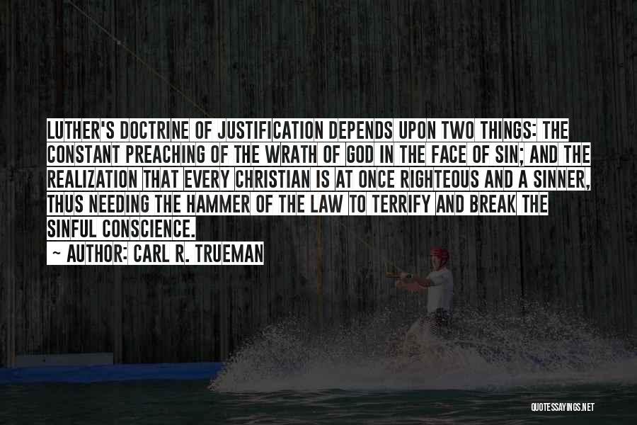 Needing A Break Quotes By Carl R. Trueman