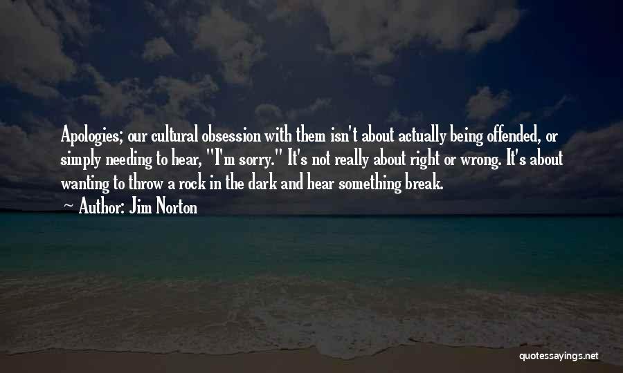 Needing A Break Quotes By Jim Norton