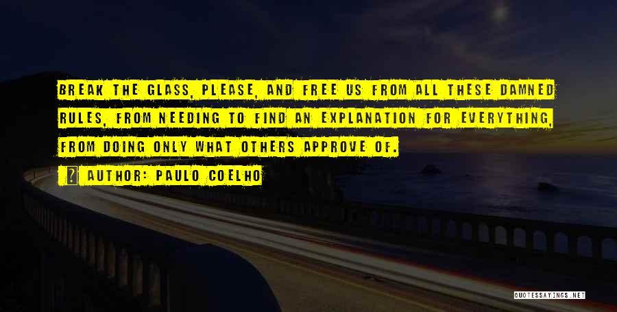 Needing A Break Quotes By Paulo Coelho