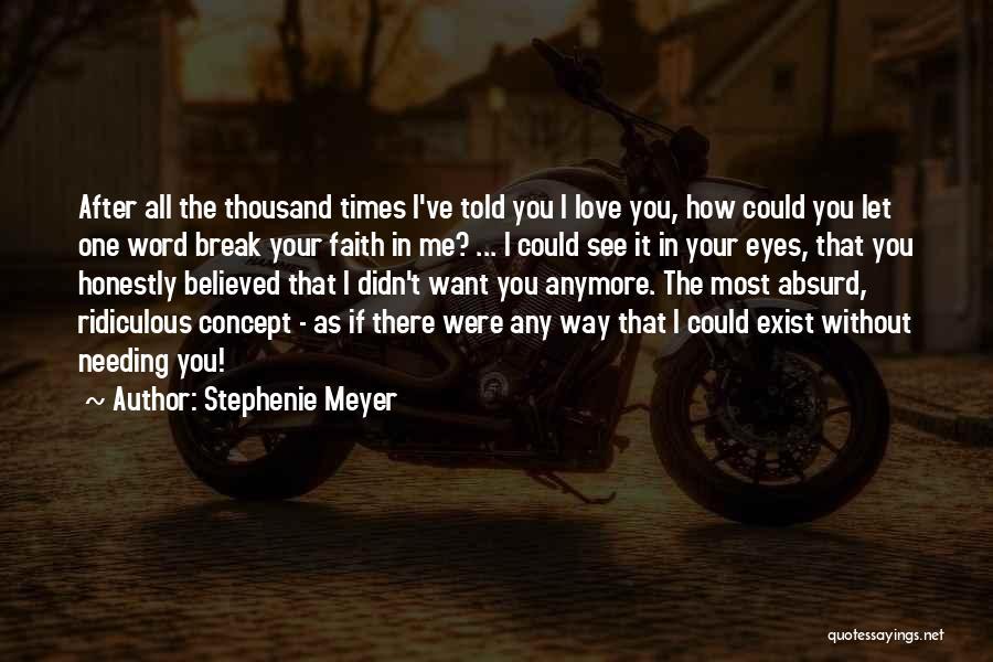 Needing A Break Quotes By Stephenie Meyer