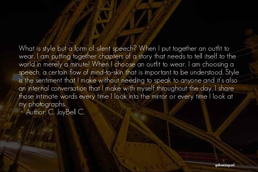 Needing Some Me Time Quotes By C. JoyBell C.