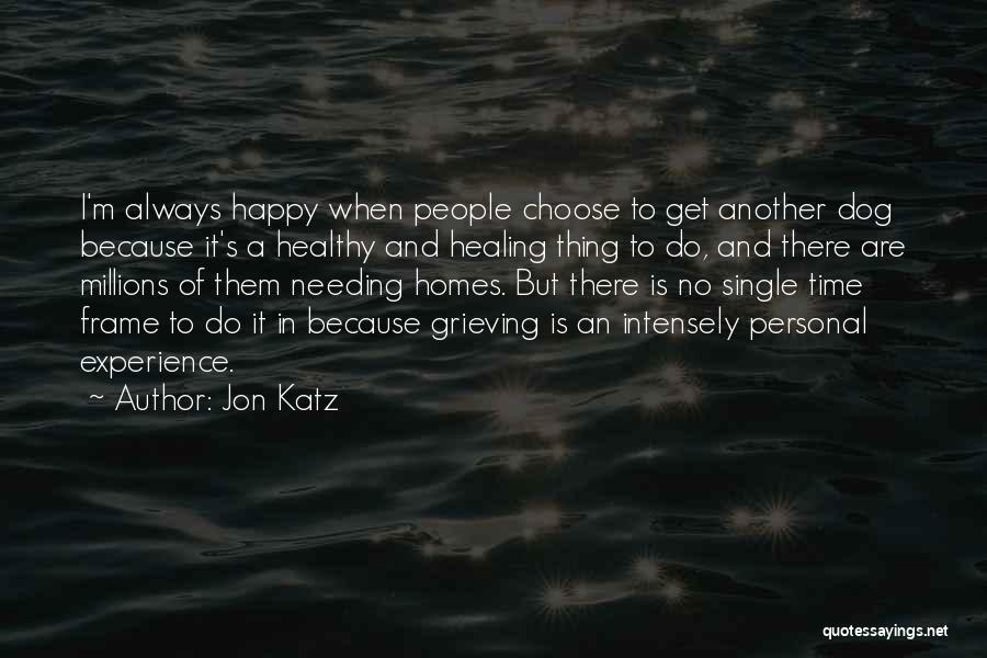 Needing Some Me Time Quotes By Jon Katz