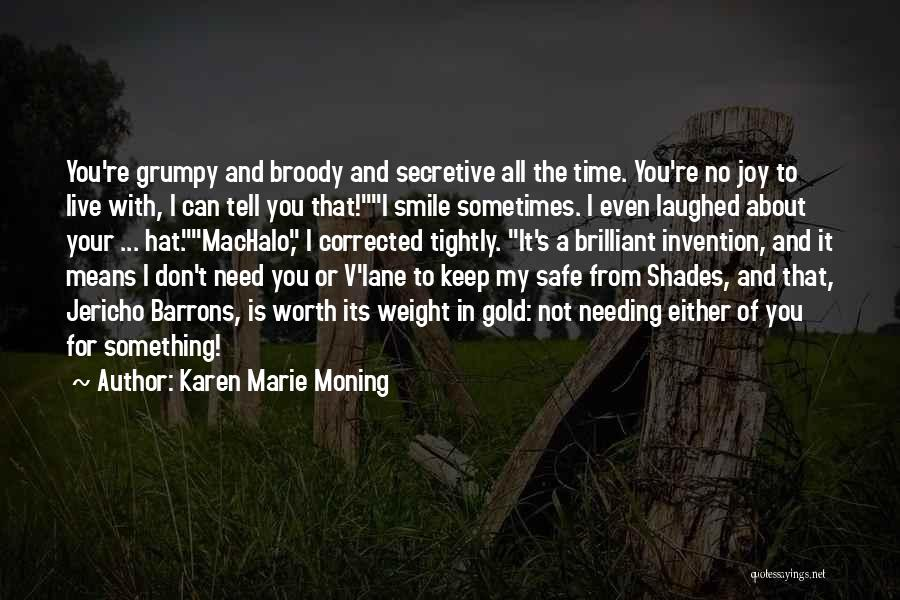 Needing Some Me Time Quotes By Karen Marie Moning