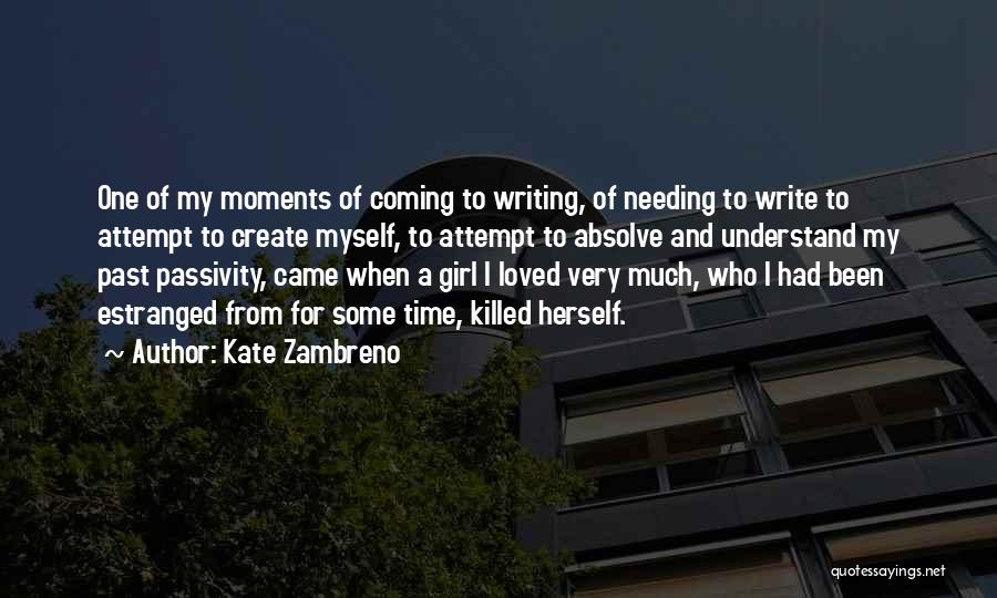 Needing Some Me Time Quotes By Kate Zambreno