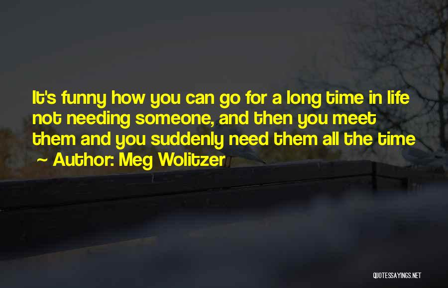 Needing Some Me Time Quotes By Meg Wolitzer