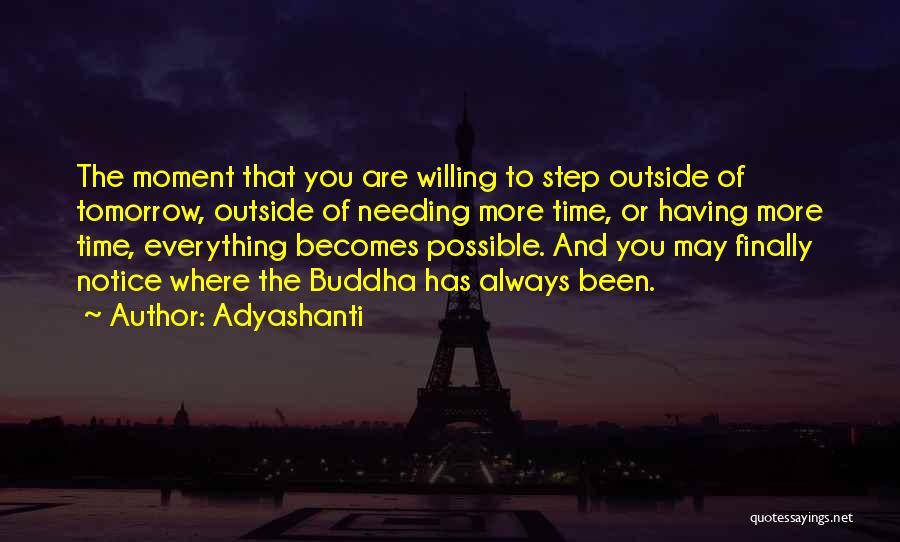 Needing Time Quotes By Adyashanti