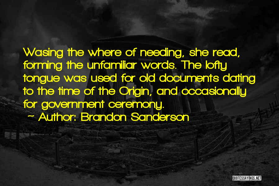 Needing Time Quotes By Brandon Sanderson