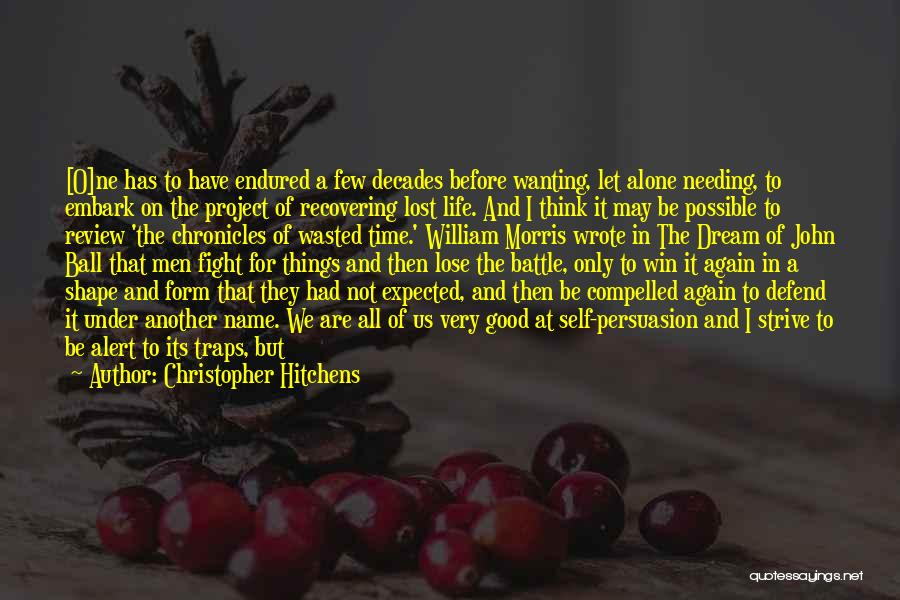 Needing Time Quotes By Christopher Hitchens