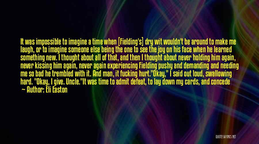 Needing Time Quotes By Eli Easton