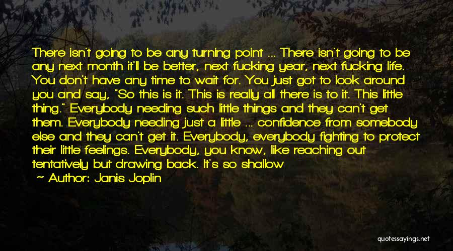 Needing Time Quotes By Janis Joplin