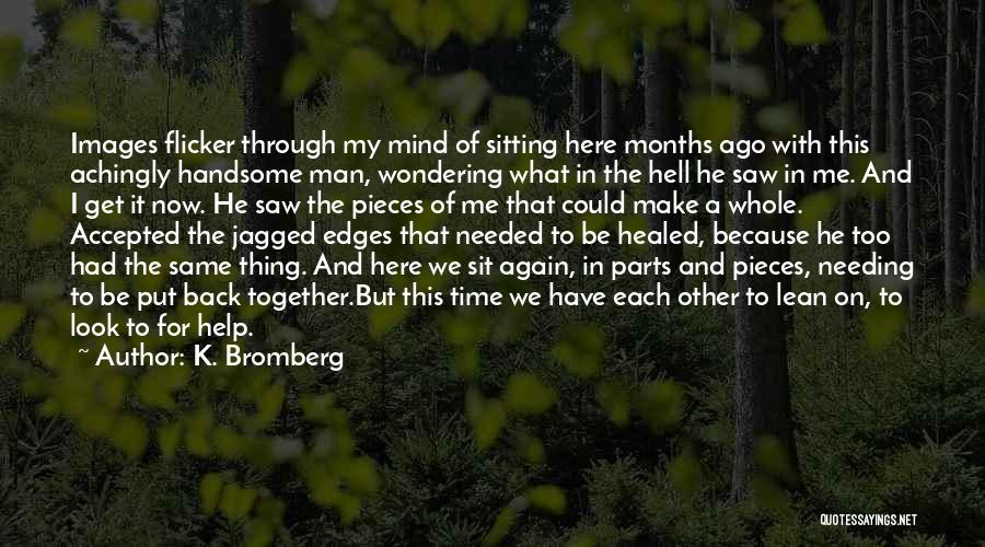 Needing Time Quotes By K. Bromberg